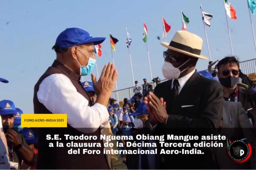 Guinea Ecuatorial asistió al Foro Aero India 2021 del 3 al 5 de febrero con una alta delegación representada por su Vicepresidente Teodoro Nguema Obiang Mangue.